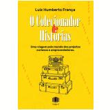 O Colecionador de Histórias - Luiz Humberto França