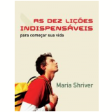 As Dez Li��es Indispens�veis - Maria Shriver