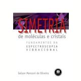 Simetria de Moléculas e Cristais - Gelson Manzoni de Oliveira