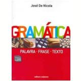 Gramática - Palavra, Frase E Texto - Ensino Médio - Jose de Nicola