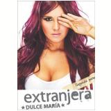 Dulce Maria - Extranjera Segunda Parte (DVD) - Dulce Maria