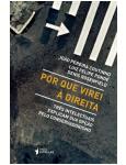 Por Que Virei à Direita - Denis Rosenfield, João Pereira Coutinho, Luiz Felipe Pondé