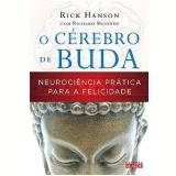 O C�rebro de Buda - Rick Hanson, Richard Mendius