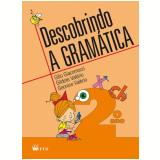 Descobrindo A Gramática - 2º Ano (Edição Renovada) - Ensino Fundamental I - Gilio,gildete E Geonice