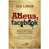 Adeus, Facebook - Jack London