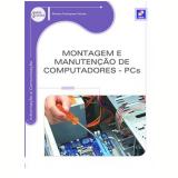 Montagem E Manutençao De Computadores - Pcs - Renato Rodrigues Paixao