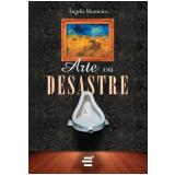 Arte Ou Desastre - Angelo Monteiro