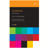 A Pintura - O Ateliê do Pintor (Vol. 13)