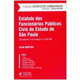 Estatuto Dos Funcionarios Publicos Civis Do Estado De Sao Paulo - Comentarios A Lei N� 10.261/68 - Alan Martins