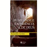 Humildade E Experi�ncia De Deus - Anselm Gr�n