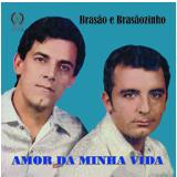 Brasão & Brasãozinho - Amor Da Minha Vida (CD) - Brasão & Brasãozinho