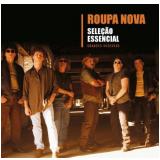 Roupa Nova - Seleção Essencial Grandes Sucessos (CD) - Roupa Nova