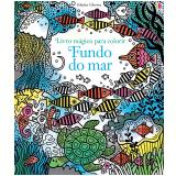 Fundo do Mar: Livro Mágico Para Colorir - Erica Harrison