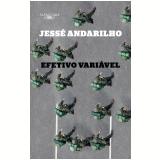 Efetivo Variável - Jessé Andarilho