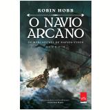 O Navio Arcano - Os Mercadores de Navios Vivos (Vol. 1) - Robin Hobb