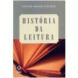 História da Leitura - Steven Roger Fischer