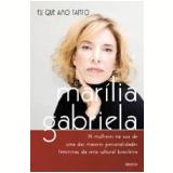 Eu que Amo Tanto - Marília Gabriela