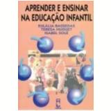 Aprender e Ensinar na Educação Infantil - Eulalia Bassedas, Teresa Huguet, Isabel Sole