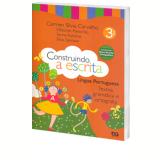 Construindo A Escrita -Textos, Gram�tica E Ortografia - 3� Ano - Ensino Fundamental I - D�borah Panach�o, Carmem Silvia Carvalho, Silvia Salmaso