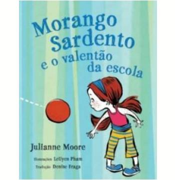 Morango Sardento e o Valentão da Escola