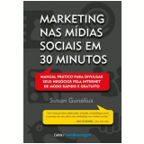 Marketing nas M�dias Sociais em 30 Minutos - Susan Gunelius