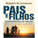 Pais e Filhos - Roberto Shinyashiki
