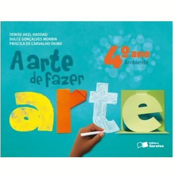 A Arte de Fazer Arte - 4º Ano - Ambiente - Ensino Fundamental I
