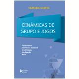 Dinâmicas de grupos e jogos (Ebook)
