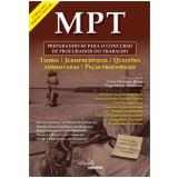MPT: Preparando-se para o Concurso de Procurador do Trabalho - Cesar Henrique Kluge (Org.), Tiago Muniz Cavalcanti