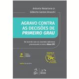 Agravo Contra As Decisões De Primeiro Grau - Gilberto Gomes Bruschi, Antonio Notariano Junior