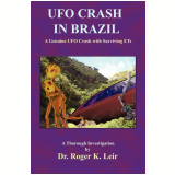 Ufo Crash In Brazil - Roger, K. Leir