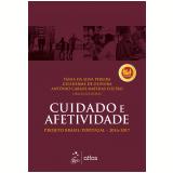Cuidado e Afetividade - Projeto Brasil/Portugal 2016-2017 - Antonio Carlos Mathias Coltro (Org.), Tania da Silva Pereira (Org.), Guilherme de Oliveira