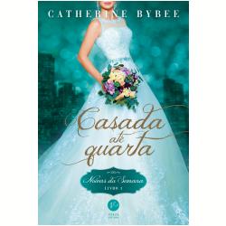 Livros - Noivas da Semana - Casada Até Quarta ( Vol. 1 ) - Catherine Bybee - 9788576865933