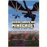 Aventuras no Minecraft - O Ataque do Ender Dragon (Vol. 6) - Winter Morgan