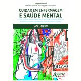 Cuidar Em Enfermagem e Saúde Mental (Vol. 4) - Iraci dos Santos, Leandro Andrade Da Silva