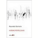 Horas Perplexas - Reynaldo Damazio