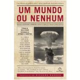 Um Mundo ou Nenhum - Albert Einstein, J. R. Oppenheimer