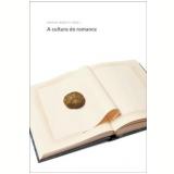 O Romance (Vol. 1): A Cultura do Romance - Franco Moretti  (Org.)