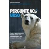 Pergunte ao Urso - Marcelo Vitorino