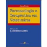 Farmacologia e Terap�utica em Veterin�ria 8� Edi��o - Richard Adams