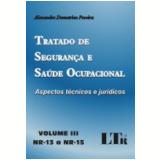 Tratado de Seguran�a e Sa�de Ocupacional Vol. 3 (nr-13 a Nr-15) - Alexandre Demetrius Pereira