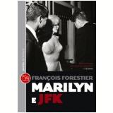 Marilyn e JFK - François Forestier