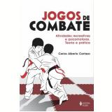 Jogos de Combate  - Carlos Alberto Cartaxo