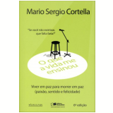 O que a Vida me Ensinou: Mário Sérgio Cortella - Mário Sérgio Cortella