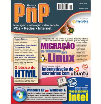 PnP Digital nº 18 - Migração de Windows para Linux, programação HTML, Comparando XP e Windows 7, Escritório com Ubuntu Linux, processadores Intel (Ebook)