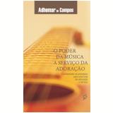O Poder da Música a serviço da Adoração (Ebook) - Adhemar de Campos