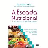 A Escada Nutricional - Dr. Pierre Dukan