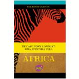 De Cape Town A Muscat: Uma Aventura Pela África - Guilherme Canever
