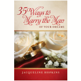 35 Ways to Marry the Man of Your Dreams (Ebook) -