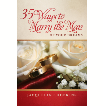 35 Ways to Marry the Man of Your Dreams (Ebook)